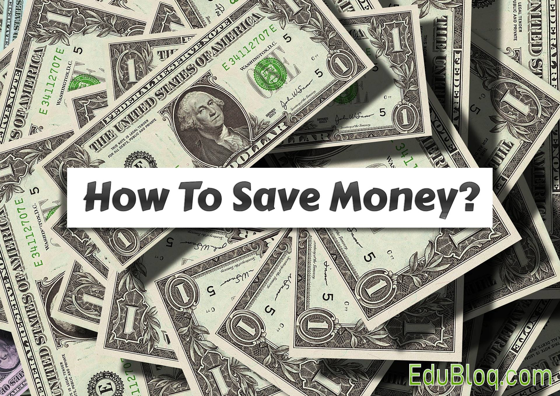 How To Save Money - How To Be Financially Independent