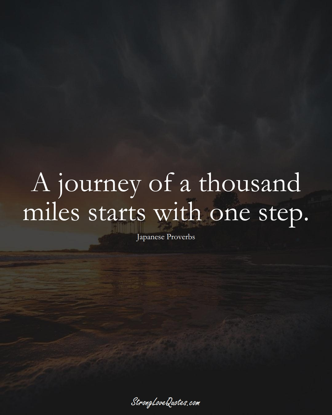 A journey of a thousand miles starts with one step. (Japanese Sayings);  #AsianSayings