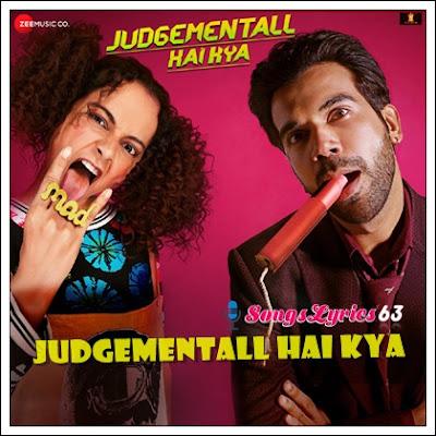 Judgementall Hai Kya Title Song Lyrics [2019]