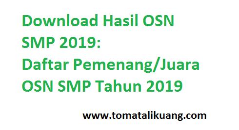hasil osn smp 2019 daftar pemenang juara peraih medali osn 2019 tomatalikuang.com