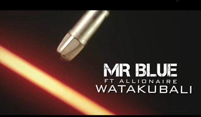 Mr blue ft Allionaire - Watakubali