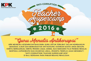 Lomba Guru Menulis Antikorupsi: Anti-Corruption Teacher Supercamp 2016