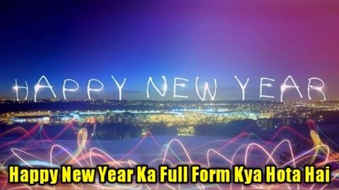 Full Form Of Happy New Year In Hindi and English में क्या होता है?
