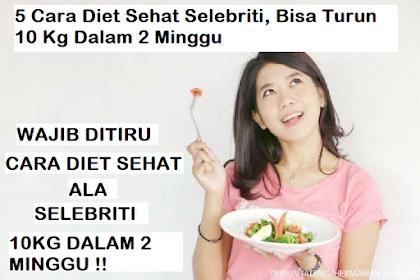 5 Cara Diet Sehat Selebriti, Bisa Turun 10 Kg Dalam 2 Minggu