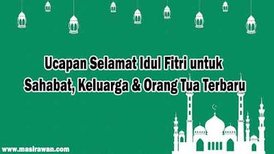 Ucapan Selamat Idul Fitri untuk Sahabat, Keluarga & Orang Tua Terbaru 2019