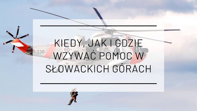 Kiedy, jak i gdzie wzywać pomoc w słowackich górach