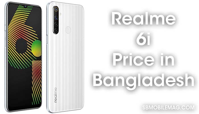 Realme 6i, Realme 6i Price, Realme 6i Price in Bangladesh
