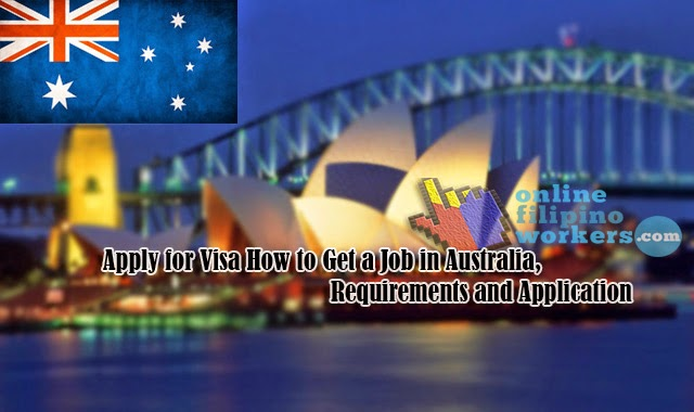 Apply for Visa How to Get a Job in Australia, Requirements and Applications