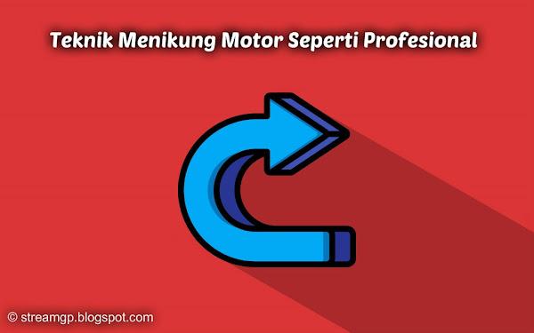 Teknik menikung motor seperti profesional Teknik Menikung Motor Seperti Profesional