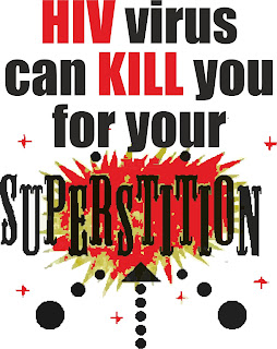 How HIV virus can kill you for your superstition. EradicateHIV.  Eradicate HIV.