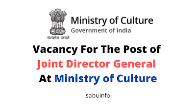 Vacancy For The Post of Joint Director General At Ministry of Culture. Apply Now