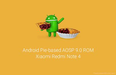 Cara Instal Android Pie pada Redmi Note 4  ROM AOSP