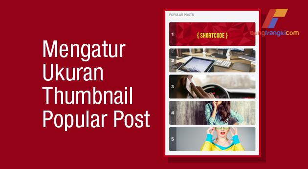 Memperbaiki Ukuran Thumbnail pada Widget Popular Post Terbaru