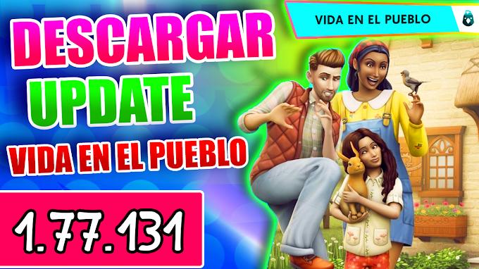 ▷ Los Sims 4 ⏩ VIDA EN EL PUEBLO + CORRECION DE ERRORES ⏪ ( Update 1.77.131) en Español ツ