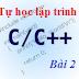 [Tự học lập trình C/C++] Bài 2:  Các kiểu dữ liệu cơ bản chuần trong C\C++