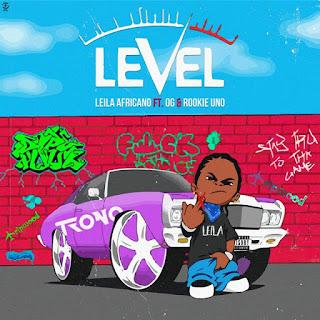 Leila Africano - Level (feat Rookie Uno e OG) [2021] Baixar e Ouvir