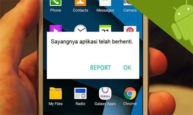 Cara Praktis Atasi Aplikasi Android Yang Keluar Sendiri  12 Cara Praktis Atasi Aplikasi Android Yang Keluar Sendiri (Force Close)
