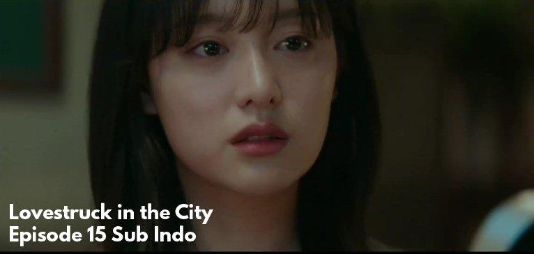lovestruck in the city eps 15 sub indo drakorindo