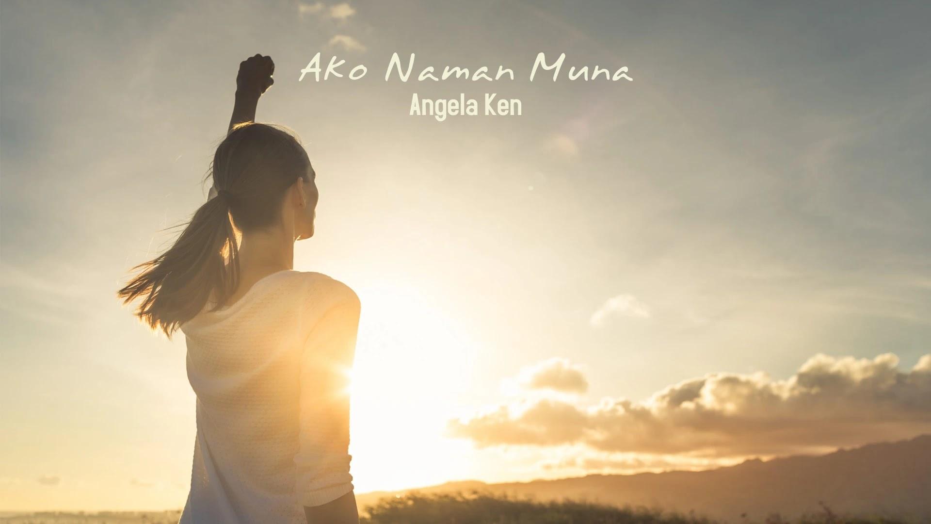 Ako Naman Muna - Angela Ken