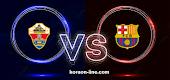 كورة اون لاين نتيجة مباراة برشلونة وألتشي اليوم الدوري الاسباني
