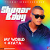 "[Quick Download]: Shugar Baby -  ""MY WORLD"" + ""AYAYA"""