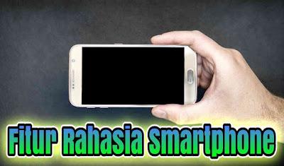 Fitur rahasia smartphone