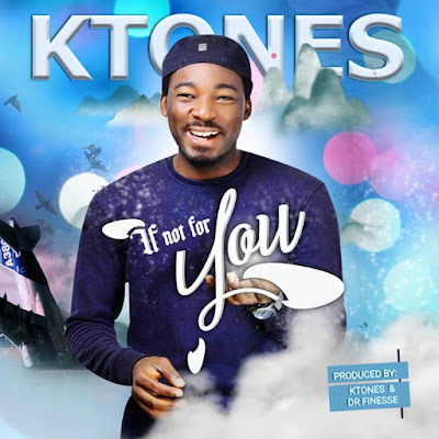 If Not For You by K-Tones Mp3 Download