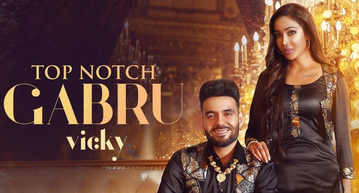 Top Notch Gabru Lyrics - Vicky