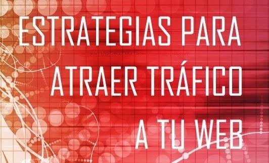 Secretos, Trucos y Estrategias Para Tener Más Tráfico Web