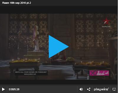 Siya Ke Ram 16th September 2016 Full Written Episode 267 Watch Online
