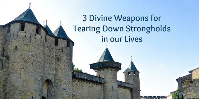 3 Divine Weapons for Tearing Down Strongholds
