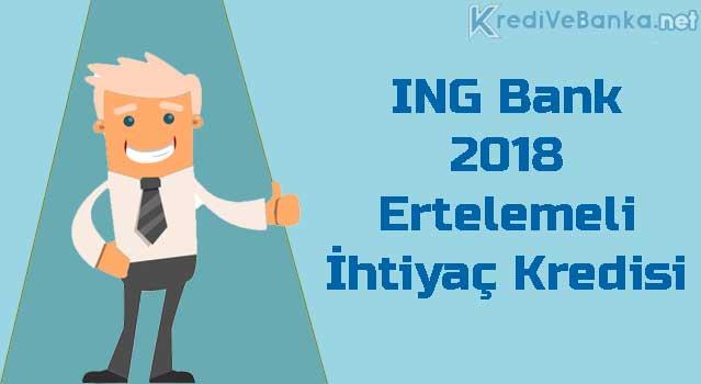 ing bank 2018 ertelemeli ihtiyaç kredisi