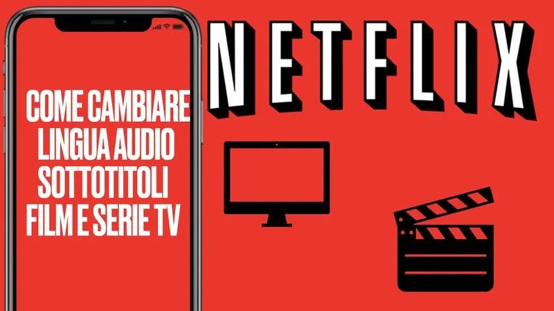 Come cambiare Lingua Audio dei Film Netflix