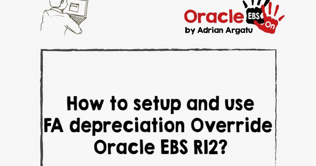 Oracle EBS Hands-on: How to setup and use Depreciation