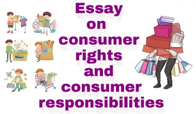 Essay on  consumer rights and  consumer responsibilities