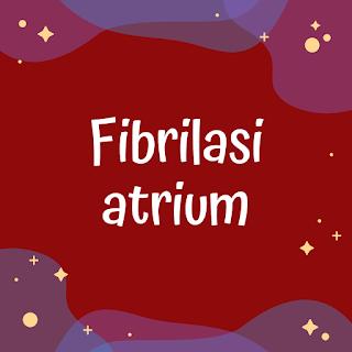 Fibrilasi Atrium - Takikardia Supraventrikular