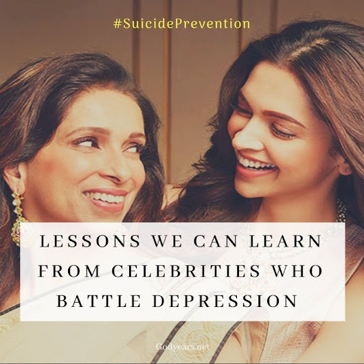Godyears: Lessons we can Learn From Celebrities who Battle Depression #SuicidePrevention