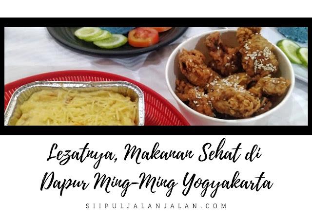 Lezatnya, Makanan Sehat di Dapur Ming-Ming Yogyakarta