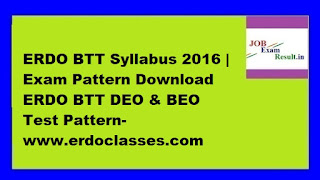ERDO BTT Syllabus 2016 | Exam Pattern Download ERDO BTT DEO & BEO Test Pattern-www.erdoclasses.com