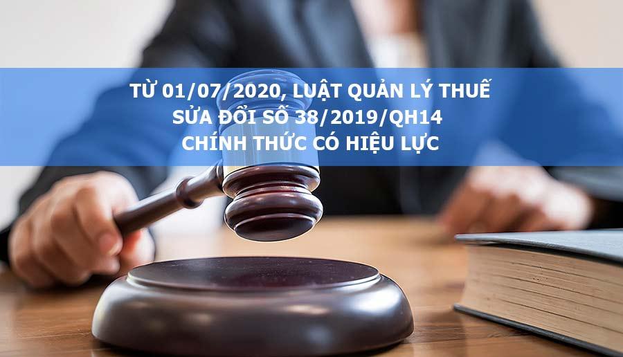 Ảnh minh họa: Luật Quản lý Thuế sửa đổi số 38/2019/QH14 có hiệu lực từ 1/07/2020