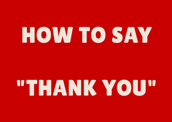 "WAYS TO SPEAK ""THANK YOU"" IN ENGLISH"