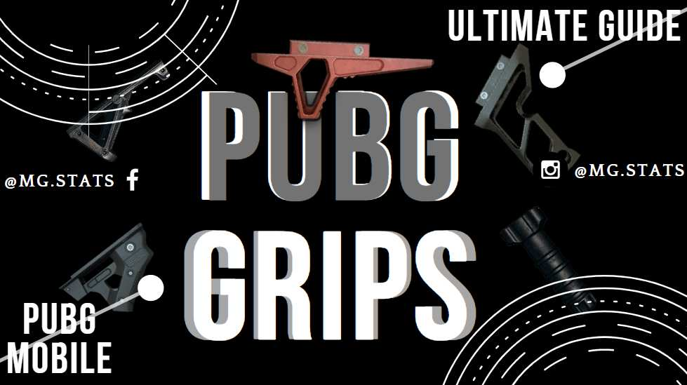 PUBG Attachments | Best PUBG grips