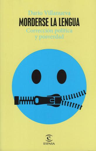 Darío Villanueva (Morderse la lengua) Corrección política y posverdad