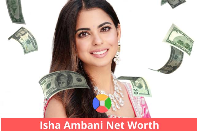 Isha-Ambani-net-worth