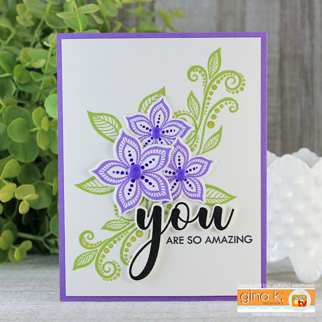 You Are Amazing Card by Juliana Michaels. Card design and layering stamp images with the MISTI. Boho Flowers Stamp Set by Gina K Designs.