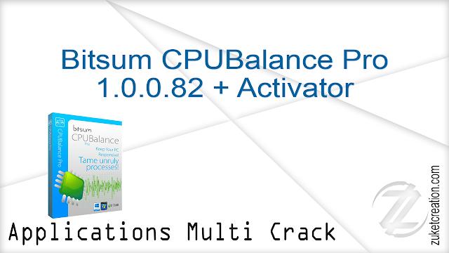 Bitsum CPUBalance Pro 1.0.0.82 + Activator   |  20 MB
