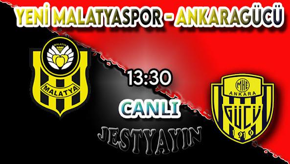 Yeni Malatyaspor - Ankaragücü canlı maç izle
