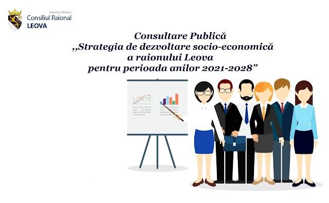 """Se propunem spre consultare ,,Strategia de dezvoltare socio-economică pentru perioada anilor 2021-2028 a raionului Leova"""""""