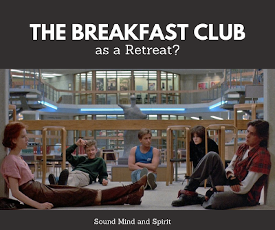 The Breakfast Club movie seen as a retreat