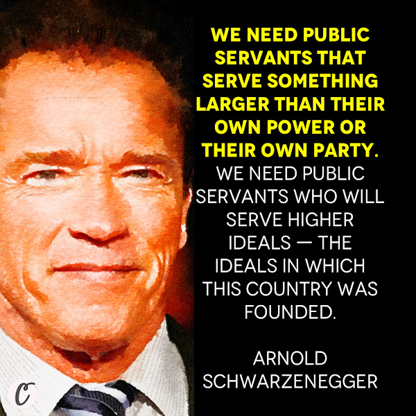 We need public servants that serve something larger than their own power or their own party. We need public servants who will serve higher ideals — the ideals in which this country was founded. — Former California GOP Gov. Arnold Schwarzenegger
